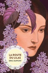Couverture - La route des lilas d'Éric Dupont